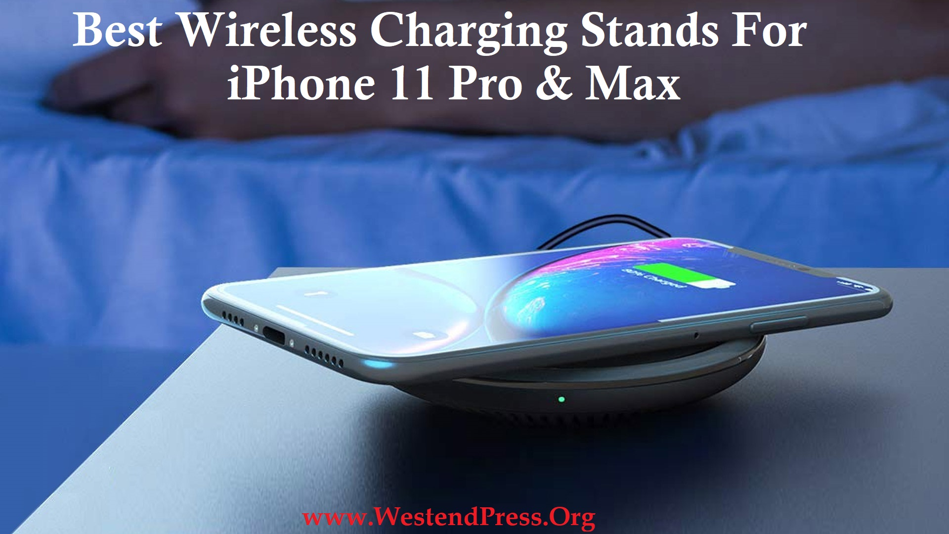 Best wireless charging stands for iPhone 11 pro and max
