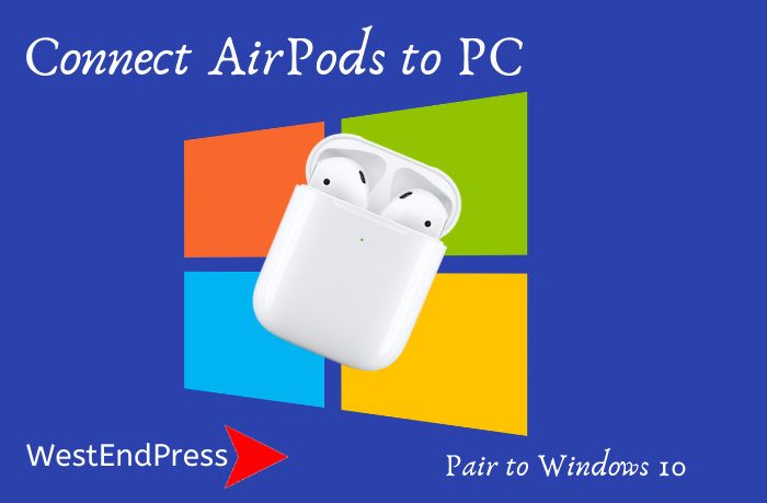 Connect AirPods to Windows 10 PC