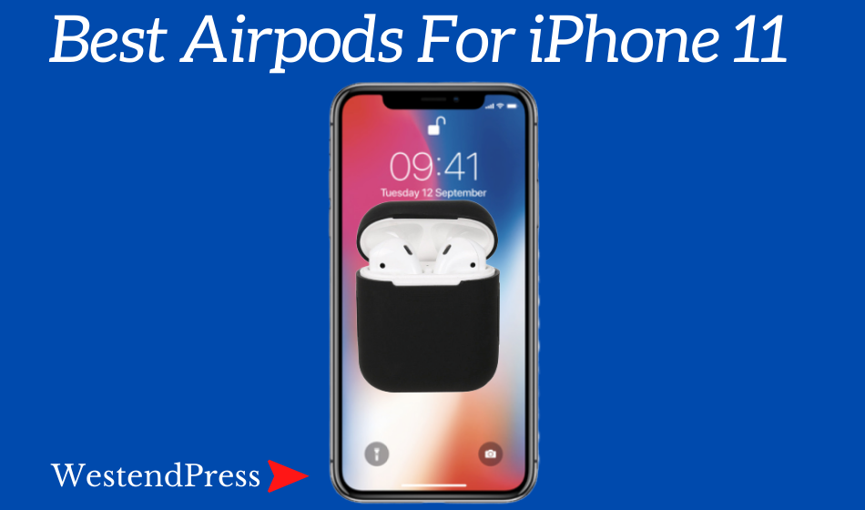 Best AirPods for iPhone 11