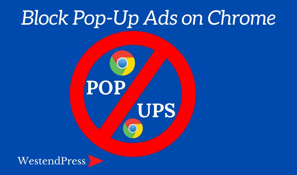 Block Pop-Up Ads on Chrome