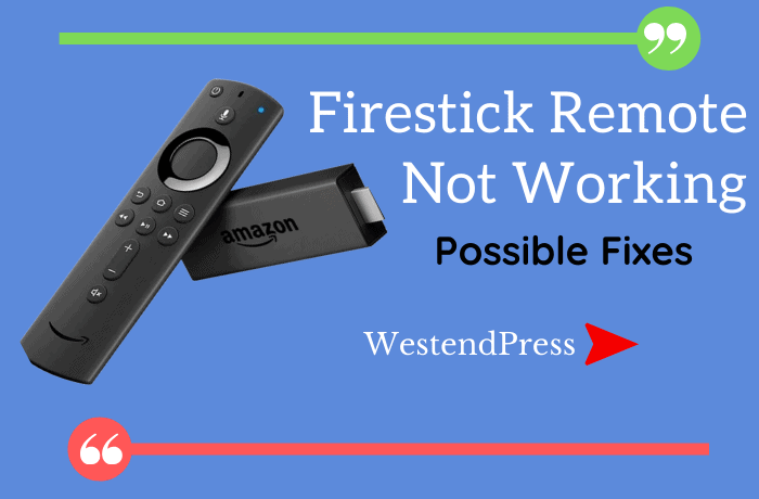 Firestick Remote Not Working Issues