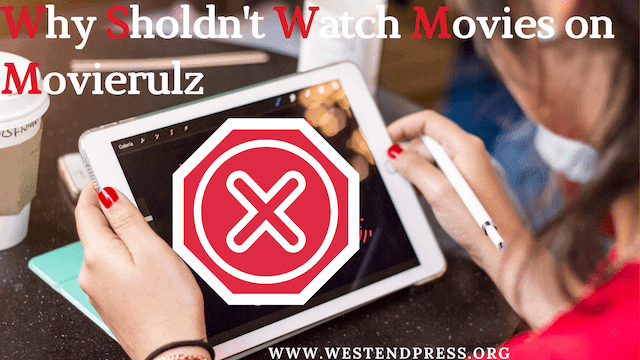 Why-Sholdnot-Watch-Movies-on-Movierulz