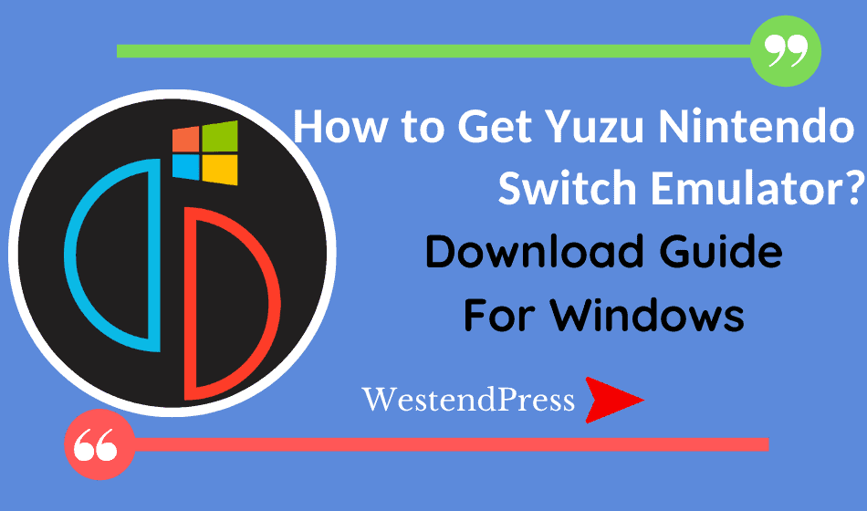 How to get Yuzu Nintendo Switch Emulator ?