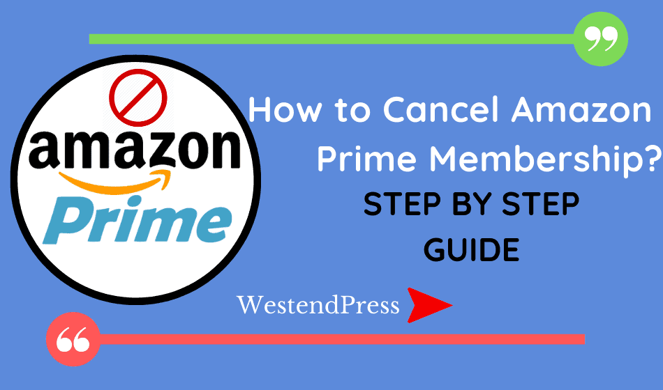 How to cancel Amazon Prime membership ? step by step guide