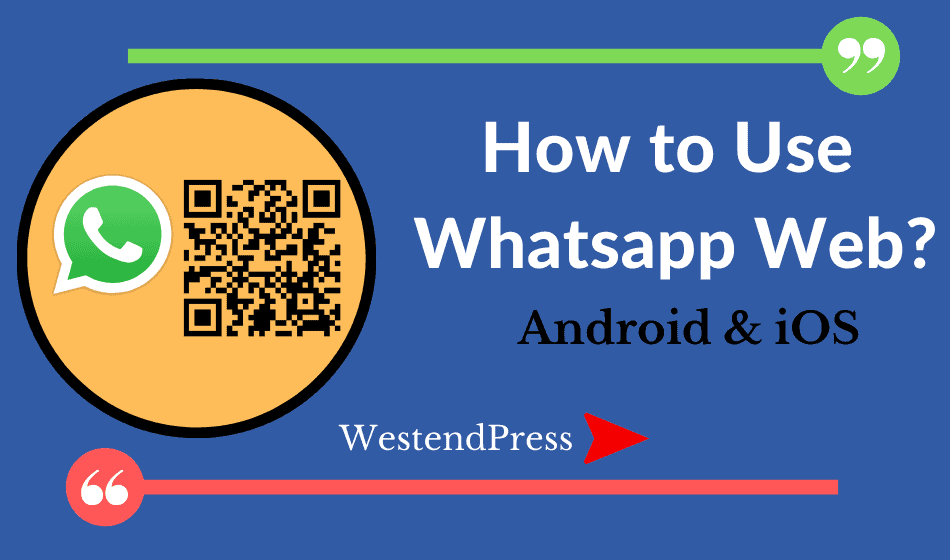 how to use WhatsApp web - android and iOS